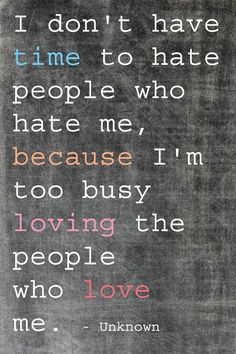 I've learned not to care about the people who dislike me because the ones who love me are amazing.