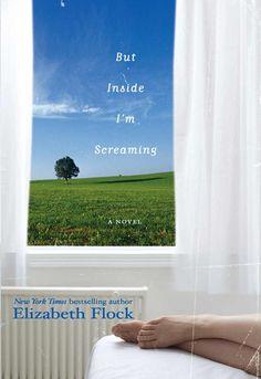 But Inside I'm Screaming: Amazon.co.uk: Elizabeth Flock: Books