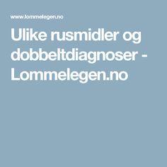 Ulike rusmidler og dobbeltdiagnoser - Lommelegen.no
