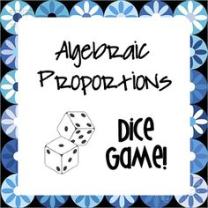 Algebraic Proportions Dice Game - A partner collaboration activity that practices solving proportions that result in distribution and variables on both sides.
