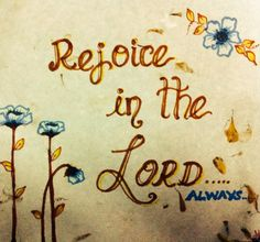 Rejoice in The Lord ! My all time favourite scripture! Sketch!