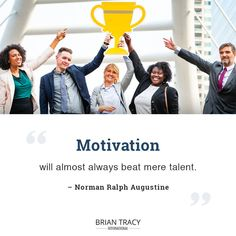 Talent is nothing without the to commit. Self Development Courses, Training And Development, Personal Development, Inspirational Quotes About Success, Success Quotes, Brian Tracy, Almost Always, Time Management, Leadership