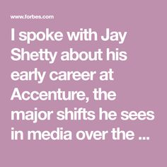 I spoke with Jay Shetty about his early career at Accenture, the major shifts he sees in media over the next five years, what he's learned about creating a big following on social media, his biggest inspirations and mentors and his best career advice to you.