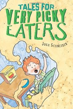 """""""Tales for Very Picky Eaters"""" by Josh Schneider. Geisel Award winner 2012. Very imaginative. I know a few picky eaters..."""