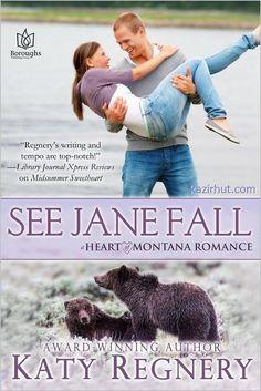 Heart of Montana Romance Series (1-6) By Katy Regnery  4. See Jane Fall (2269)