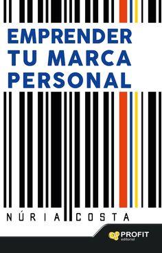 Emprender tu marca personal / Núria Costa