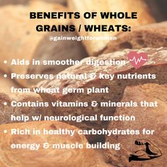 Benefits of whole grains & wheats: How To Gain Weight For Women, Protein Rich Diet, Whole Grain Wheat, Benefits Of Whole Grains, Easy Healthy Recipes, Healthy Foods, Weight Gain Meals, Healthy Living, Eating Healthy