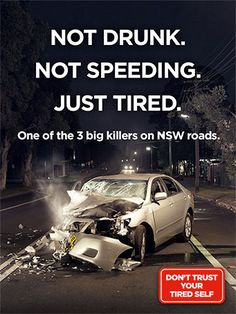 Not drunk. Not speeding. Just tired. Fatigue is one of the three big killers on NSW roads. Distracted Driving, Drunk Driving, Driving School, Learning To Drive, Just Tired, Safety Tips, Trust Yourself, Number One, Traveling By Yourself