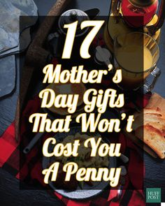 These Mother's Day gifts won't cost you anything, but will mean so much!