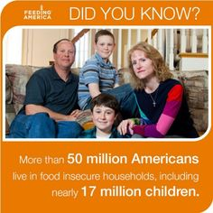 More than 50 million Americans live in food insecure households - Hunger Facts via Feeding America