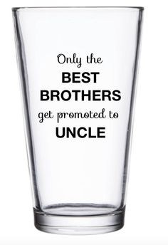Only the Best Brothers Get Promoted to Uncle Beer Pilsner Drinking Glass - Pregnancy Announcement Gift