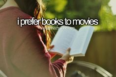 I prefer books to movies
