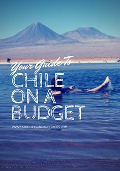 Your Guide to Chile on a Budget Backpacking South America, South America Travel, Solo Travel, Travel Tips, Travel Destinations, Travel Books, Chili Travel, Visit Chile, Titicaca