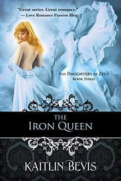 The Iron Queen (The Daughters of Zeus Book 3) by Kaitlin Bevis http://www.amazon.com/dp/B00XNZWAAM/ref=cm_sw_r_pi_dp_tfsOvb1XT3QDW