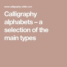 Calligraphy alphabets – a selection of the main types