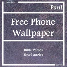 Truly I love to personalize my mobile phone and I often go to Pinterest and download images on Bible Verses or Godly-quotes.  If you are a bit like me, you use your phone for just about