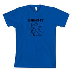 Bring It Hockey Goalie Shirt