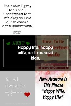 Happy life, happy wife, well rounded kids. Happy Wife Quotes, The Older I Get, Dont Understand, Happy Life, Awakening, Wellness, Kids, The Happy Life, Young Children