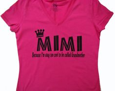 Mimi Shirt, Tops and Tees - Mimi Because I'm way to cool to be called Grandmother - Mimi Mother's day gift