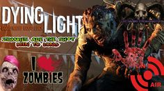 ZOMBIES ARE THE SH *T BEEN TO LONG | DYING LIGHT | PS4 RETRO LIVESTREAM