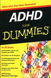 Jeff Strong - ADHD voor Dummies - Deze pocket is geschreven voor iedereen die meer wil weten over ADHD. Of je nu een bezorgde ouder of een volwassene met ADHD bent, deze inzichtelijke gids helpt je de symptomen te herkennen, de juiste behandelmethode te kiezen en de positieve aspecten van ADHD te benadrukken. Naast een overzicht van tal van therapieën biedt het boek hulp bij het vinden van een ADHD-deskundige en laat het zien hoe je je leven kunt ordenen en geordend kunt houden.