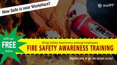 How Safe is your Workplace? Bring Safety Awareness among Employees with our FREE ONLINE FIRE SAFETY AWARENESS TRAINING Register now at http://campus.swifthcm.com/usersignup to get the instant access!