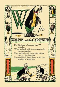 W for Walrus and the Carpenter, by Tony Sarge