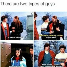 There are two types of guys