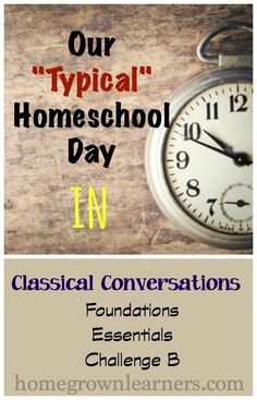 Our Typical Homeschool Day: Scheduling Classical Conversations at Home - Home - Homegrown Learners