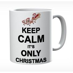 Keep Calm It's Only Christmas #keepcalm #keepcalmmugs #mugs #personalised