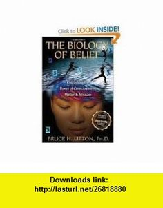 The Biology of Belief 13th (thirteenth) edition Text Only Bruce H. Lipton ,   ,  , ASIN: B004X0CGNM , tutorials , pdf , ebook , torrent , downloads , rapidshare , filesonic , hotfile , megaupload , fileserve