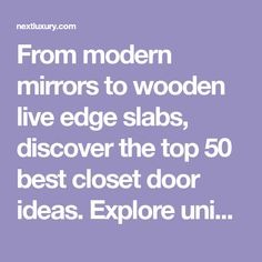 From modern mirrors to wooden live edge slabs, discover the top 50 best closet door ideas. Explore unique interior design ideas. Nurses Day Quotes, Modern Mirrors, Bedroom Closet Doors, Door Ideas, Bedrooms, Design Ideas, House Design, Explore, Interior Design