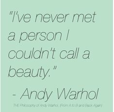 """Andy Warhol Quote. I need to take some advice from Andy☺ """" Be a good person."""""""