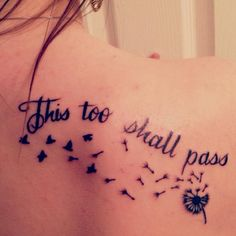 Cursive Fonts and Dandelion Flying - This Too Shall Pass Tattoo Ideas, http://hative.com/this-too-shall-pass-tattoo-ideas/,