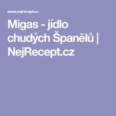 Migas - jídlo chudých Španělů   NejRecept.cz