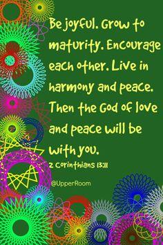 2 Corinthians 13:11   https://www.facebook.com/photo.php?fbid=10152460347583151