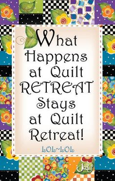 MAGNET - What Happens...Quilt Retreat