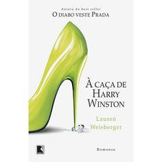 A Caça de Harry Winston - Lauren Weisberger