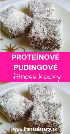 FITNESS DEZERTY Recept na proteínové pudingové kocky obalené v kokose. Sú skvelé, jednoduché, rýchle a hlavne FIT ;-) Dessert Drinks, Dessert For Dinner, Healthy Desserts, Healthy Recipes, Healthy Food, Fitness Cake, Sweet Recipes, Food And Drink, Low Carb