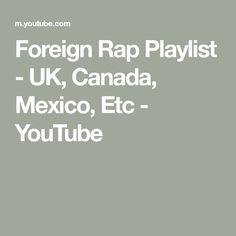 Foreign Rap Playlist - UK, Canada, Mexico, Etc - YouTube Rap Playlist, Music Mix, Audio Books, Mexico, Canada, Usa, Math, Youtube, Math Resources