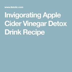 Invigorating Apple Cider Vinegar Detox Drink Recipe