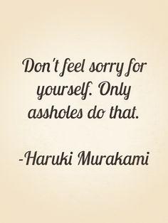 #quotes by Haruki Murakami, Norwegian Wood. No, I definitely won't!