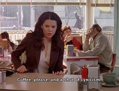 Gilmore Girls - coffee and a shot of cynicism. Funny Gilmore Girls quote from Lorelai Gilmore. Rory Gilmore, Lorelai Gilmore Quotes, Gilmore Girls Quotes, Gilmore Girls Poster, Gilmore Girls Funny, Tv Quotes, Girl Quotes, Movie Quotes, Crush Quotes