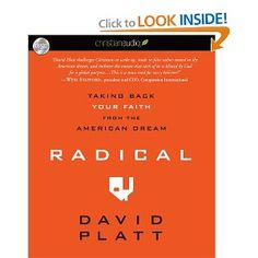 This book, about living a Radical faith, really impacted me, my lifestyle, and my decisions about where I'm serving.