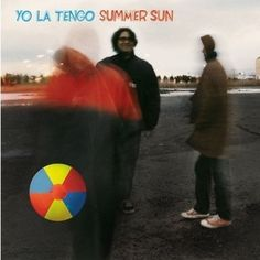 Yo La Tengo: Summer Sun | Album Reviews | Pitchfork