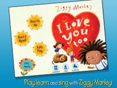 Based on a print title, also published this year, I Love You Too, is a digital book by Ziggy Marley. It is based on Marley's 2009 song by the same name, featuring the power of love between a parent and child.
