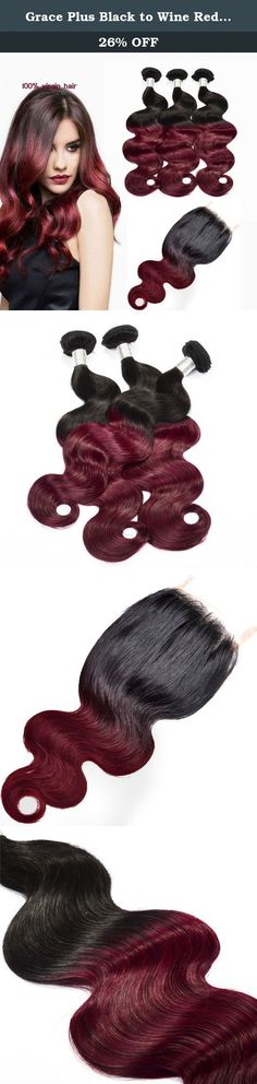 """Grace Plus Black to Wine Red Ombre Color Human Hair Bundles With Closure Ombre Burgundy Body Wave (18' 20' 22') Plus 16"""" Closure. GRACE PLUS virgin hair is fresh cut from young healthy girl with hair ends and roots clearly parted. Therefore, it assures the finest 100% human Remy Hair. Each strand of hair is handpicked to ensure that the cuticles are aligned in one direction. With high techniques, the young fresh hair is maintained as if it's your own when you stall it. Cuticle alignment..."""