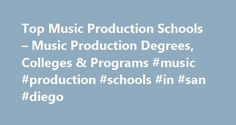 Top Music Production Schools – Music Production Degrees, Colleges & Programs #music #production #schools #in #san #diego http://kentucky.remmont.com/top-music-production-schools-music-production-degrees-colleges-programs-music-production-schools-in-san-diego/  # FIND A PROGRAM TO LAUNCH YOUR DREAM CAREER. WHICH AREA ARE YOU INTERESTED IN? Looking for the perfect music career? music production Degrees Music production is the art of creating music in a recording studio. Music producers…