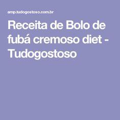 Receita de Bolo de fubá cremoso diet - Tudogostoso Youtube, Gluten Free Carrot Cake, Potato Bread, Cheese Bread, Loaf Bread Recipe, Pizza, Diet, Food, Youtubers