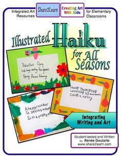 Illustrated Haiku for All Seasons - integrating Art and Writing - use with science units for seasons, plants, habitats - makes a great bulletin board display for any season!